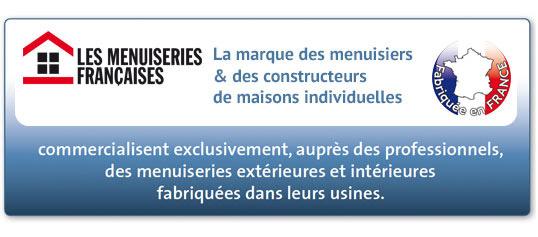 Les Menuiseries Françaises, la marque des menuiseries et des constructeurs de maisons individuelles